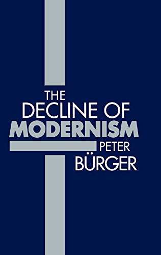 The Decline of Modernism (Hardback): Peter Bürger