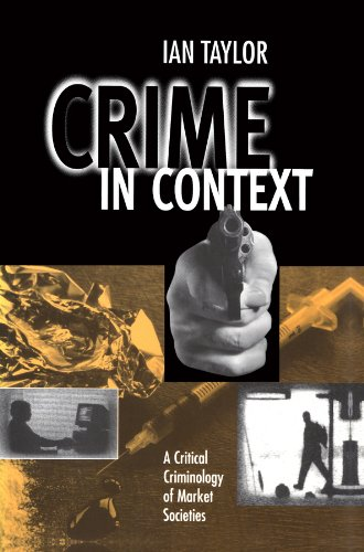 9780745606675: Crime in Context: A Critical Criminology of Market Societies