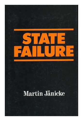 State Failure: Impotence of Politics in Industrial Society: Martin Janicke