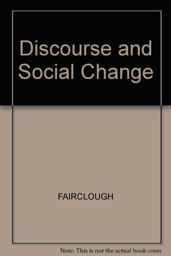 9780745606743: Discourse and Social Change