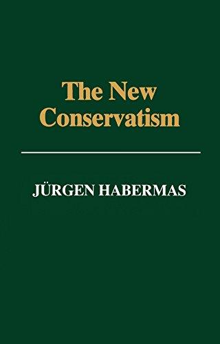 The New Conservatism: Cultural Criticism and the Historian's Debate: Jurgen Habermas
