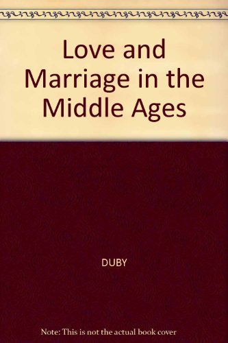 9780745606811: Love and Marriage in the Middle Ages