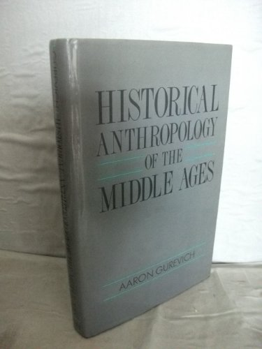 9780745606965: Historical Anthropology of the Middle Ages