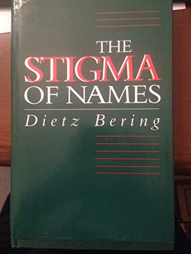 9780745606989: The Stigma of Names: Antisemitism in German Daily Life, 1812-1933