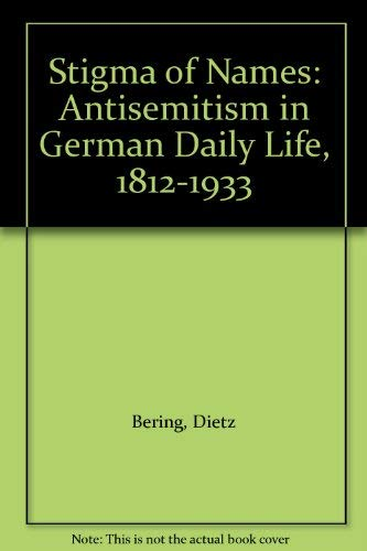 9780745606989: Stigma of Names: Antisemitism in German Daily Life, 1812-1933