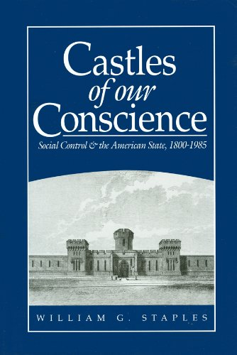 Castles of Our Conscience: Social Control and the American State (Hardback): William G. Staples