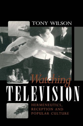 9780745607221: Watching Television: Hermeneutics, Reception and Popular Culture