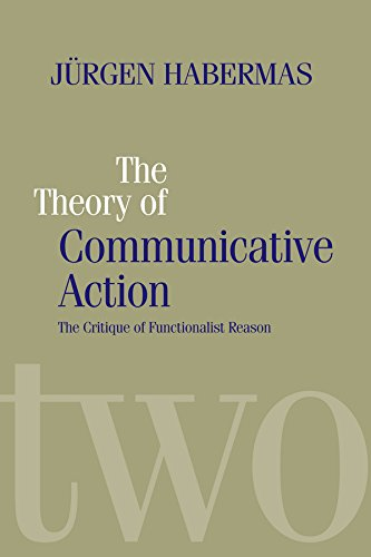 The Theory of Communicative Action: Lifeworld and: Jurgen Habermas (Professor