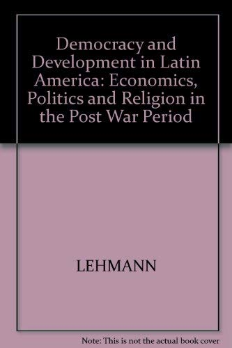 9780745607764: Democracy and Development in Latin America: Economics, Politics and Religion in the Post War Period