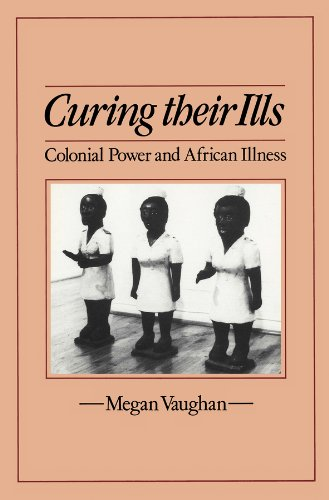 Curing Their Ills : Colonial Power and African Illness: Megan Vaughan