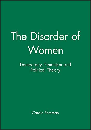 9780745607894: Pateman, C: Disorder of Women: Democracy, Feminism and Political Theory