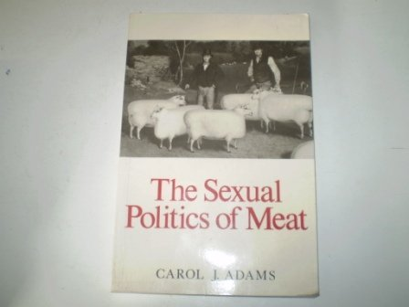 9780745608341: The Sexual Politics of Meat: A Feminist-vegetarian Critical Theory