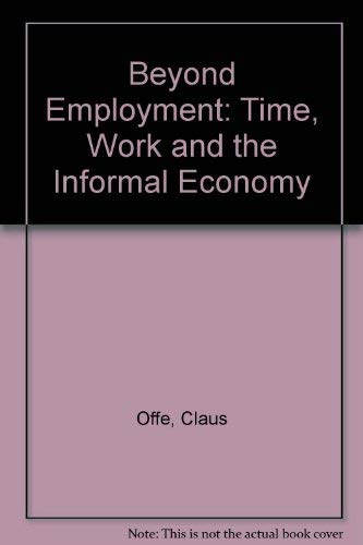 9780745608419: Beyond Employment: Time, Work and the Informal Economy