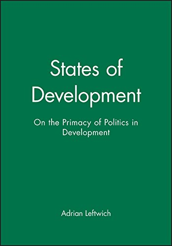 9780745608433: States of Development: On the Primacy of Politics in Development