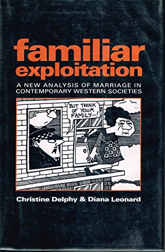 9780745608587: Familiar Exploitation: A New Analysis of Marriage in Contemporary Western Societies (Feminist Perspectives)
