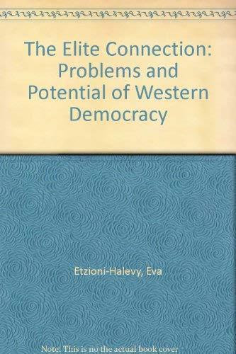 9780745608914: The Elite Connection: Problems and Potential of Western Democracy
