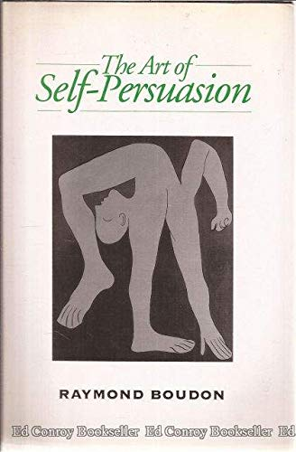 9780745608983: The Art of Self-Persuasion: The Social Explanation of False Beliefs