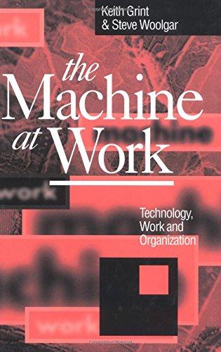 9780745609249: The Machine at Work: Technology, Work and Organization