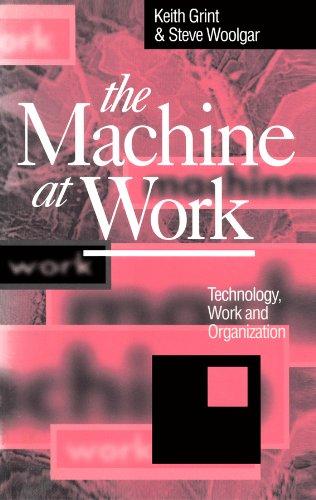 9780745609256: The Machine at Work: Technology, Work and Organization