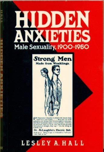 9780745609331: Hidden Anxieties: Male Sexuality, 1900 - 1950 (Family Life)