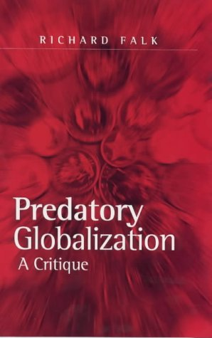 9780745609355: Predatory Globalization: A Critique