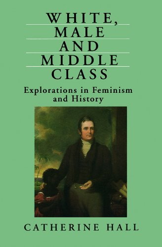 9780745609560: WHITE, MALE AND MIDDLE-CLASS. Explorations in Feminism and History.