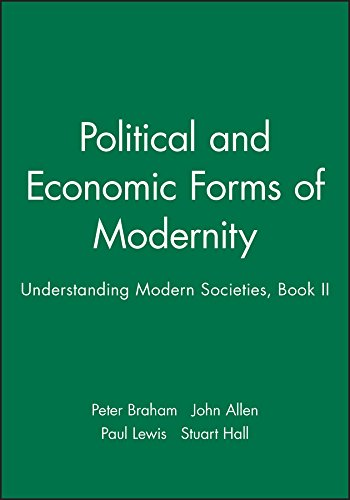 9780745609621: Political and Economic Forms of Modernity: Understanding Modern Societies, Book II