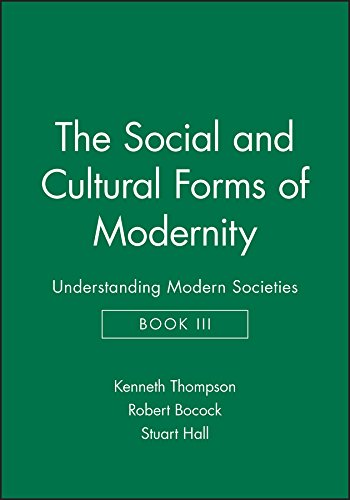 9780745609645: The Social and Cultural Forms of Modernity: Understanding Modern Societies, Book III