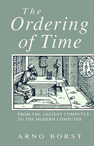 9780745609683: Ordering of Time: From the Ancient Computus to the Modern Computer