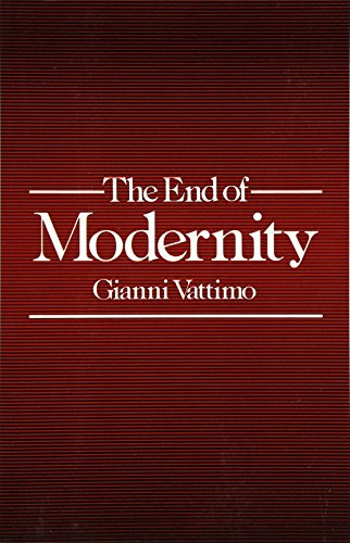 9780745609713: The End of Modernity: Nihilism and Hermeneutics in Post-modern Culture
