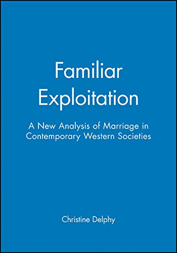 9780745609850: Familiar Exploitation: A New Analysis of Marriage in Contemporary Western Societies