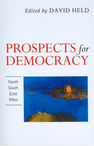 9780745609881: Prospects for Democracy: North, South, East, West