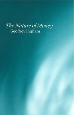 9780745609973: Nature of Money: New Directions in Political Economy