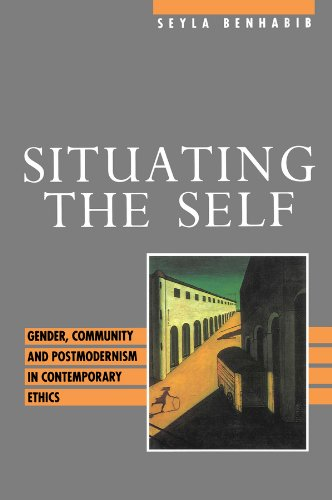 9780745609980: Situating the Self: Gender, Community and Postmoderism in Contemporary Ethics