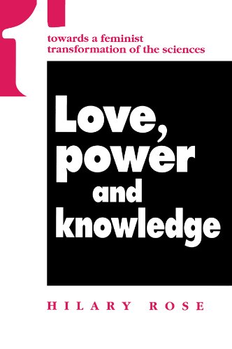 9780745610016: Love, Power and Knowledge: Towards a Feminist Transformation of the Sciences.