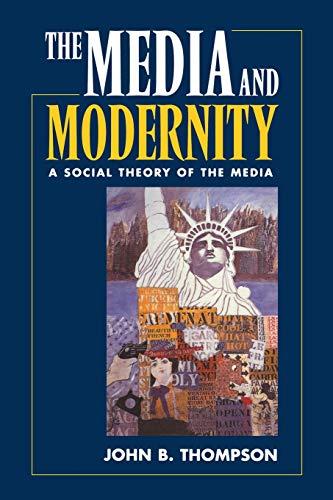 9780745610054: Media and Modernity: A Social Theory of the Media
