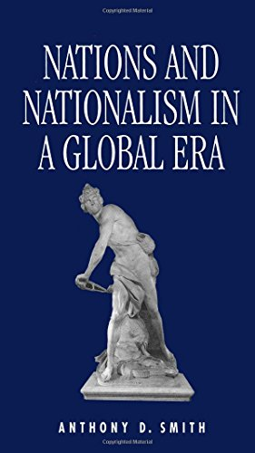 Nations and Nationalism in a Global Era: Smith, Anthony D.