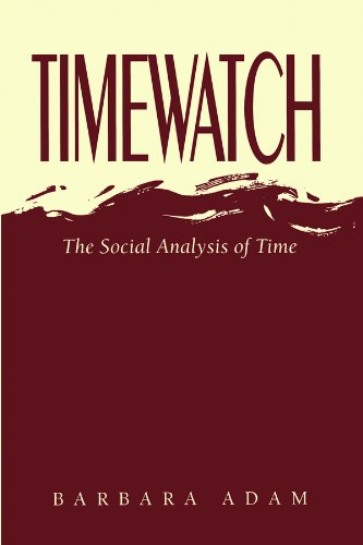 9780745610207: Timewatch: The Social Analysis of Time