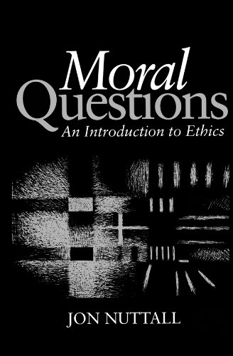 Moral Questions: An Introduction to Ethics: Nuttall, Jon