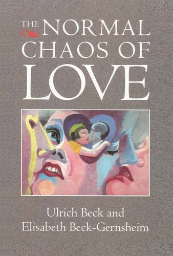 9780745610719: The Normal Chaos of Love