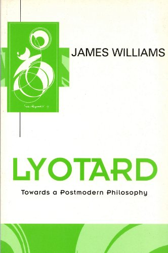 9780745610993: Lyotard: Towards a Postmodern Philosophy (Key Contemporary Thinkers)