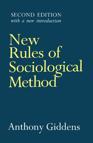 9780745611174: New Rules of Sociological Method: A Positive Critique of Interpretative Sociologies