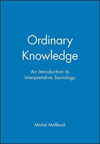 Ordinary Knowledge: Michel Maffesoli
