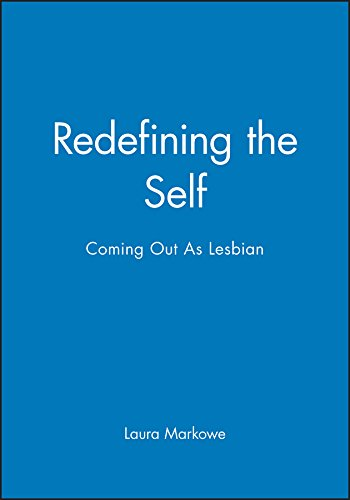 Redefining the Self Coming out As Lesbian: Markowe, Laura