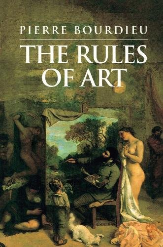 9780745611525: The Rules of Art: Genesis and Structure of the Literary Field
