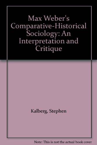 9780745611556: Max Weber's Comparative-Historical Sociology: An Interpretation and Critique