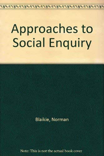 9780745611723: Approaches to Social Enquiry