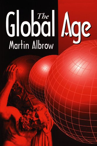 9780745611884: The Global Age: State and Society Beyond Modernity