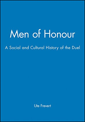 9780745611976: Men of Honour: A Social and Cultural History of the Duel