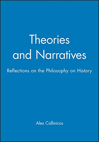 9780745612010: Theories and Narratives: Reflections on the Philosophy of History